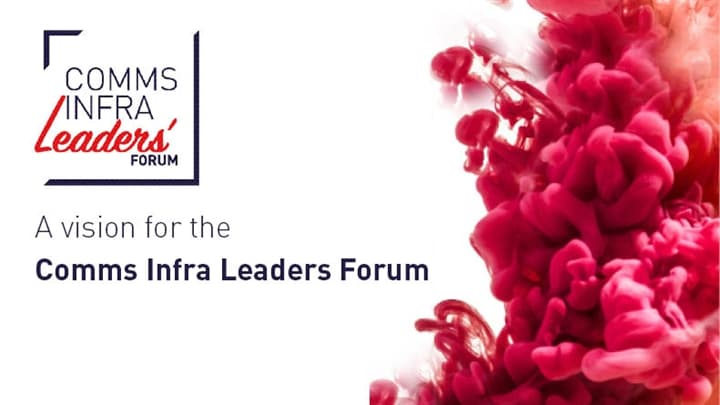 Comms Infra Leaders Forum